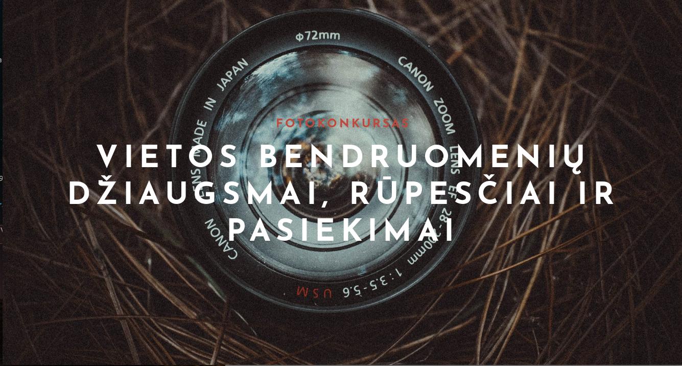 """Foto konkurso """"Vietos bendruomenių džiaugsmai, rūpesčiai ir pasiekimai rezultatai"""