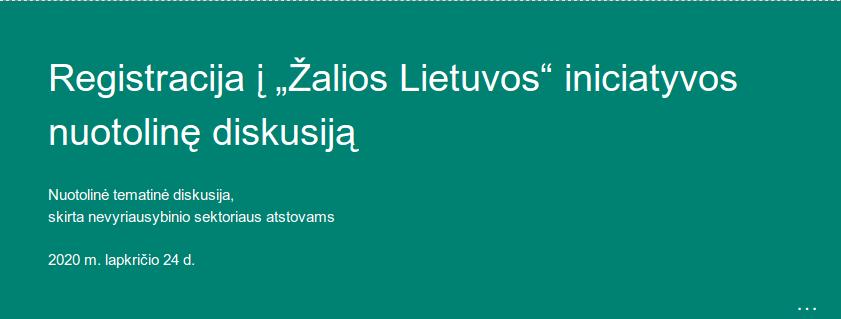 """Iniciatyvos """"Žalia Lietuva"""" nuotolinė diskusija"""