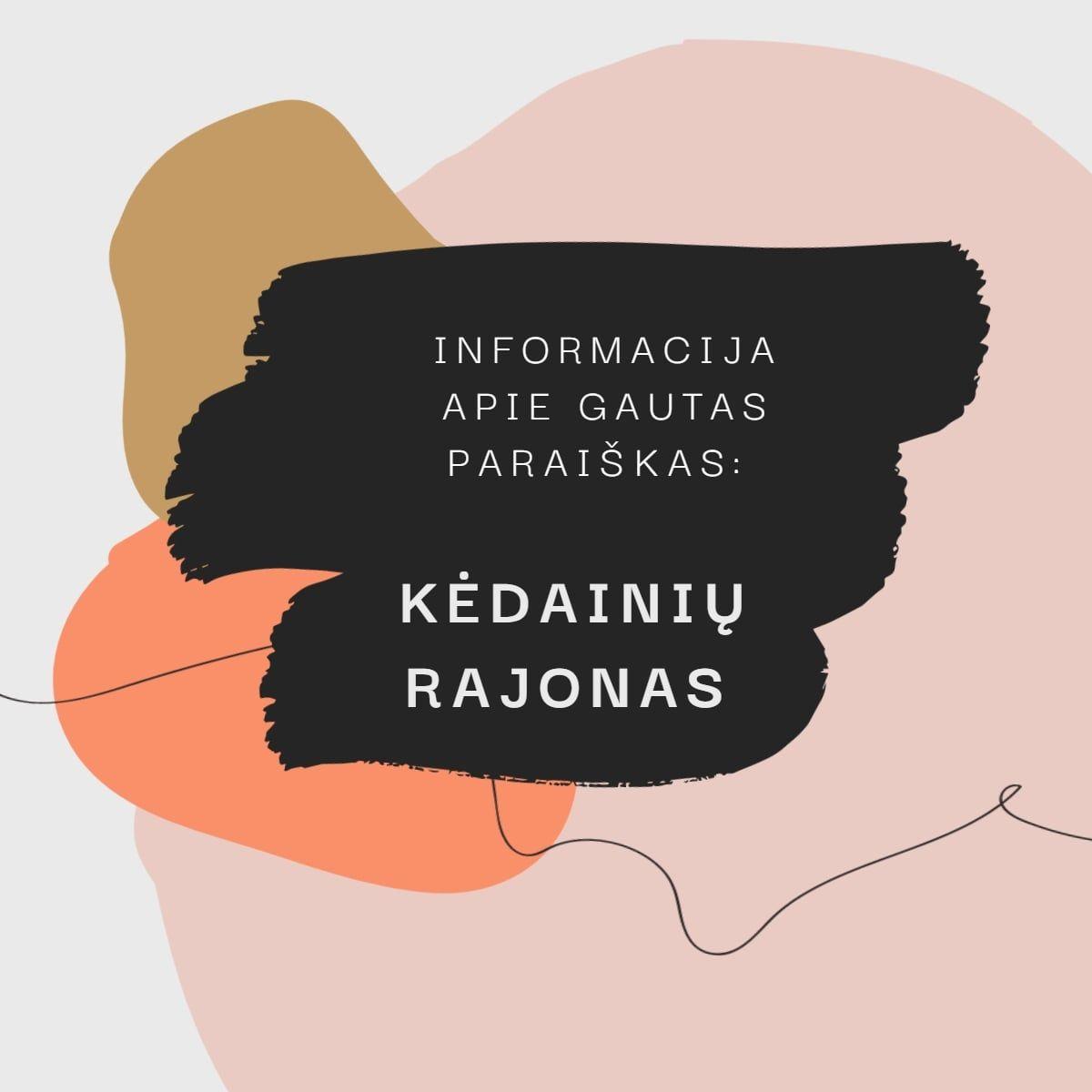 You are currently viewing Informacija apie Kėdainių rajono savivaldybės gautas paraiškas