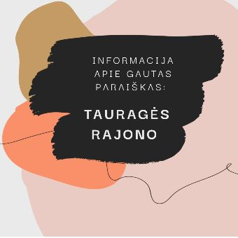 Read more about the article Informacija apie Tauragės rajono savivaldybės gautas paraiškas